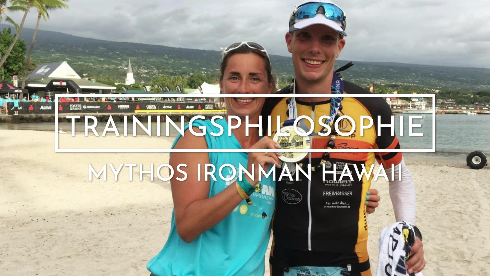 TRAININGSPHILOSOPHIE | Mythos Ironman Hawaii